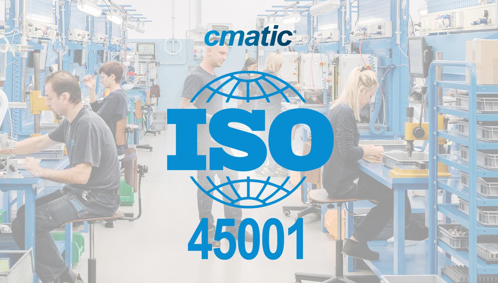 Cmatic ottiene la certificazione ISO 45001: il benessere dei dipendenti e la sicurezza prima di tutto!
